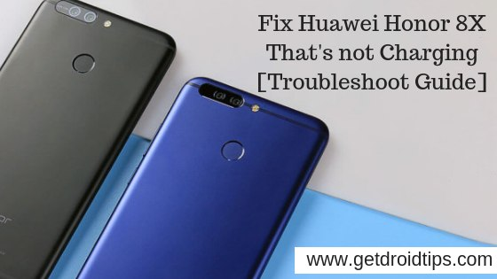 Cómo arreglar Huawei Honor 8X que no se está cargando [Troubleshoot Guide]