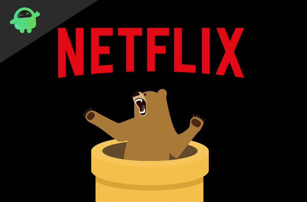How to Fix The TunnelBear VPN Netflix error