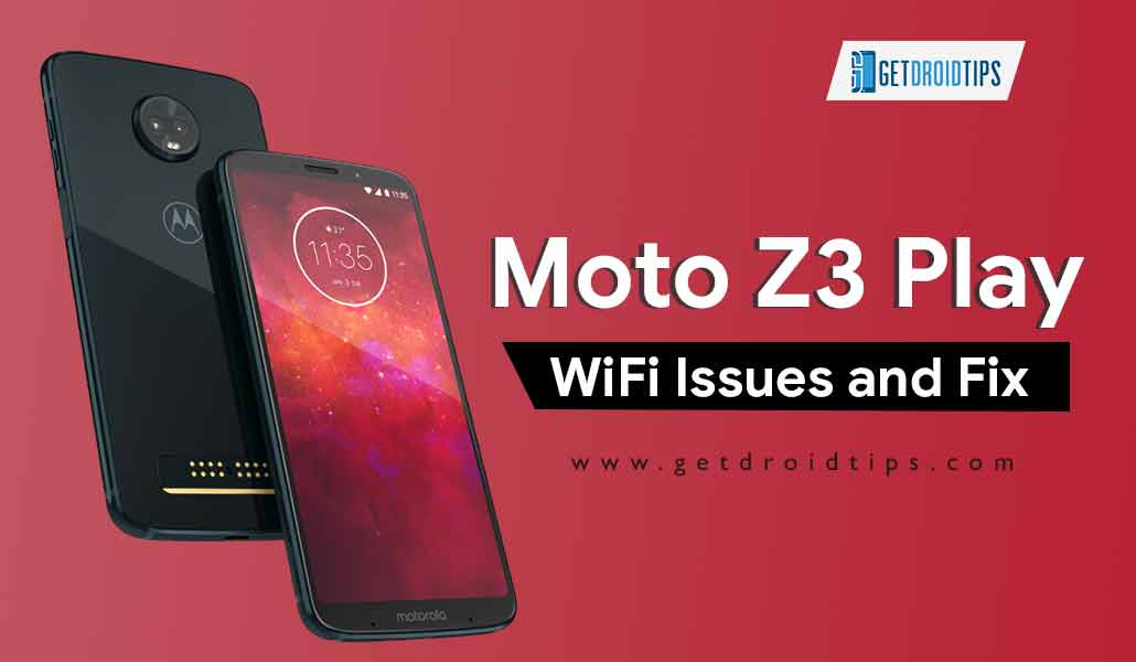 How to Fix Motorola Moto Z3 Play WiFi Issue and Troubleshoot Guide