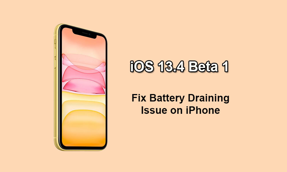 How to Fix iOS 13.4 Beta 1 Battery draining issue on iPhone