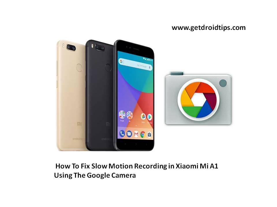 Cómo arreglar la grabación en cámara lenta en Xiaomi Mi A1 usando la aplicación de cámara de Google