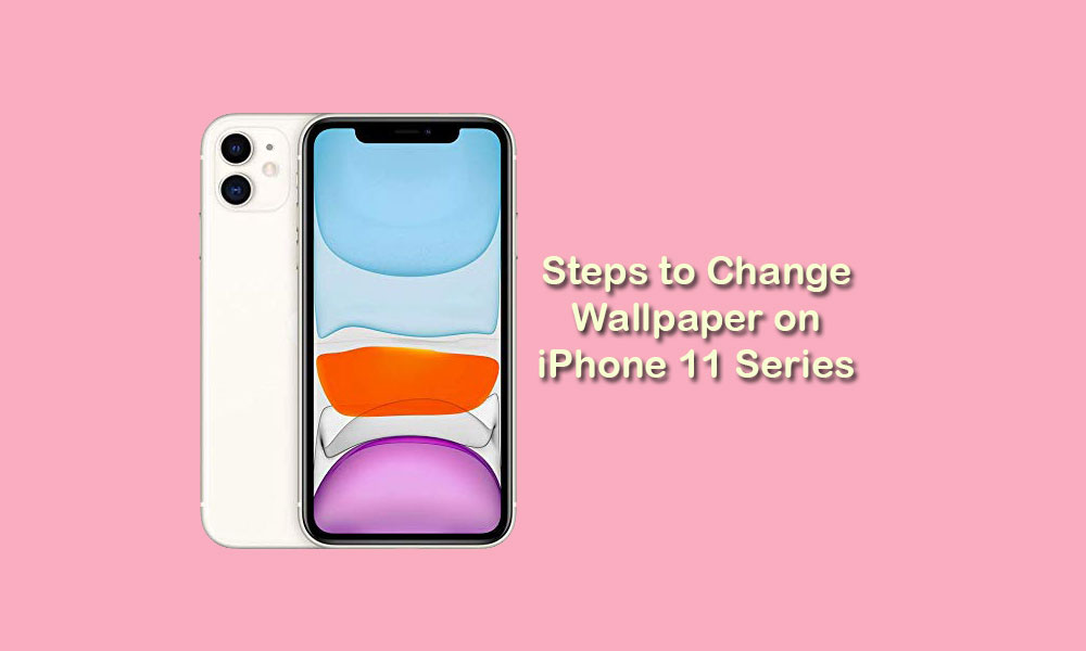 How to Change Wallpaper on iPhone 11, 11 Pro, and 11 Pro Max
