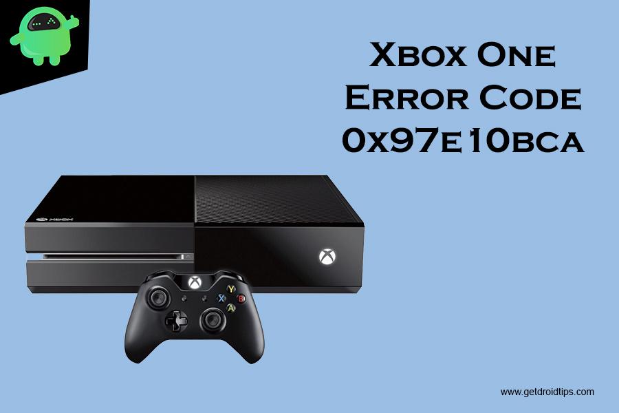 Xbox One Error Code 0x97e10bca