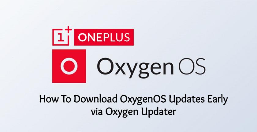 Cómo descargar actualizaciones de OxygenOS temprano a través de Oxygen Updater