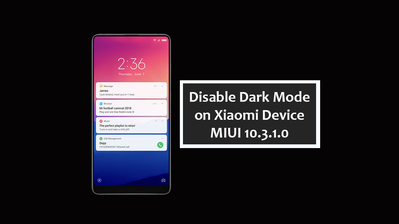 How to disable dark mode on Xiaomi device after receiving MIUI 10.3.1.0 version