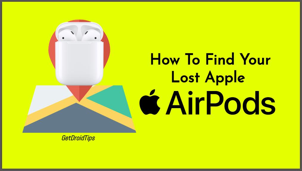 Cómo encontrar tus Apple AirPods perdidos