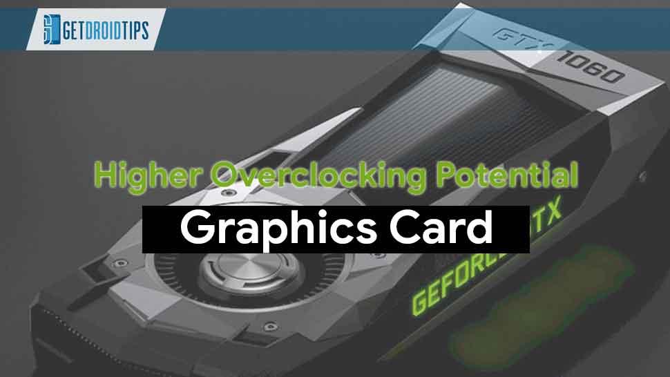 Cómo encontrar una tarjeta gráfica con un mayor potencial de overclocking