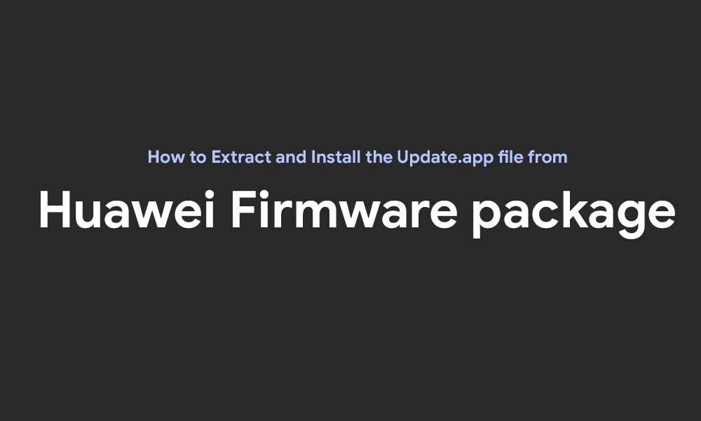 Cómo extraer e instalar el archivo Update.app del paquete de firmware de Huawei