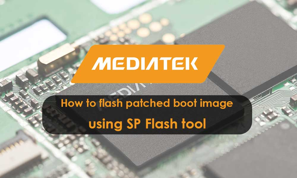 How to flash patched boot image on your MediaTek device using SP Flash tool