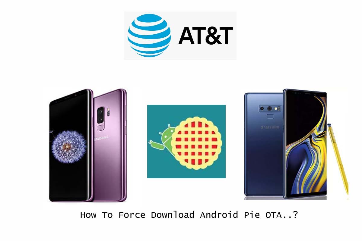 Cómo forzar la descarga de Android Pie en la serie AT&T Galaxy Note 9 / S9