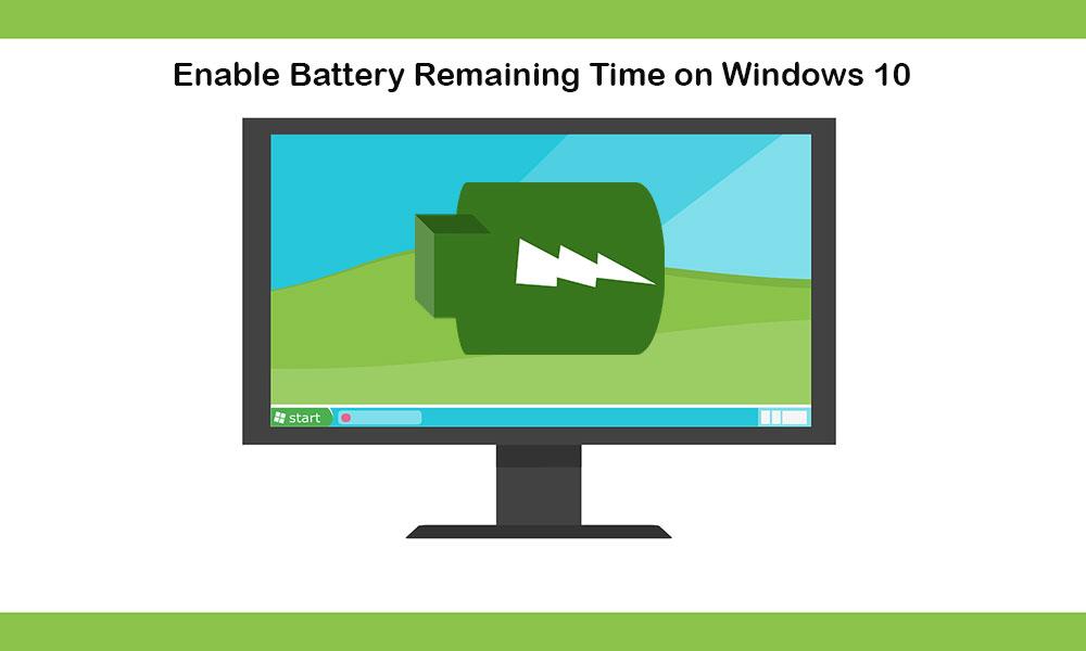 Cómo habilitar el tiempo de batería restante en Windows 10
