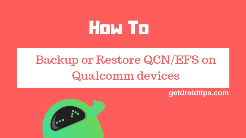 How to Backup or Restore QCN/EFS on Qualcomm devices