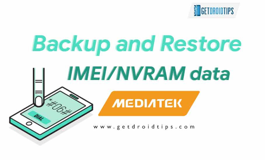 How to Backup and Restore IMEI/NVRAM data on Mediatek Chipset Android Device