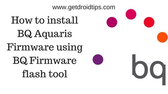 Cómo instalar BQ Aquaris Firmware usando la herramienta flash BQ Firmware