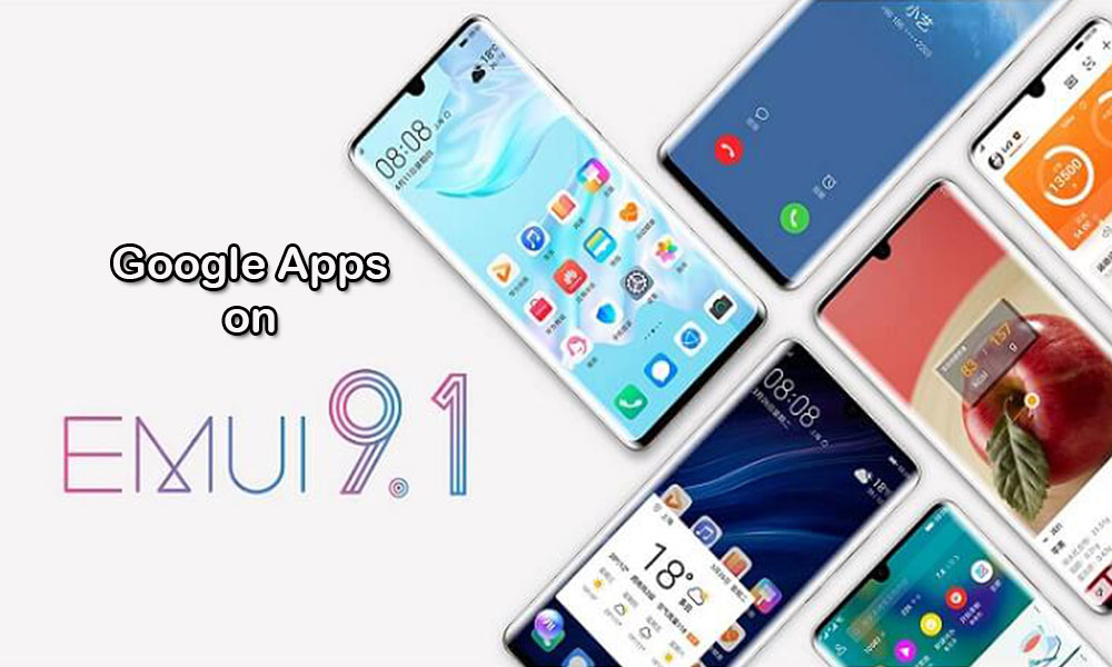 How to Install Google Apps on EMUI 9.1 Devices (Guide)