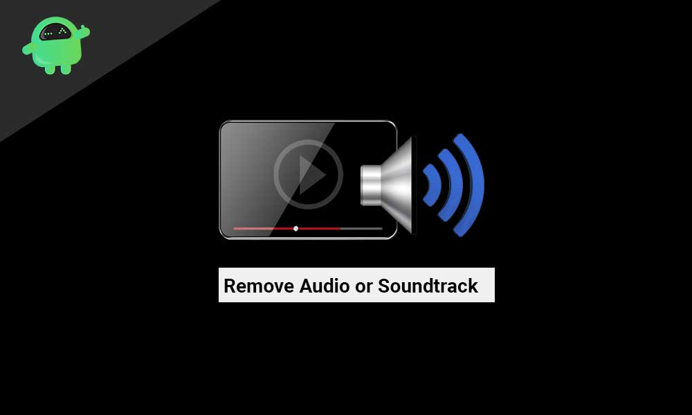 How to Quickly Remove Audio or Soundtrack From a Video