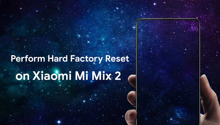 How to Perform Hard Factory Reset on Xiaomi Mi Mix 2