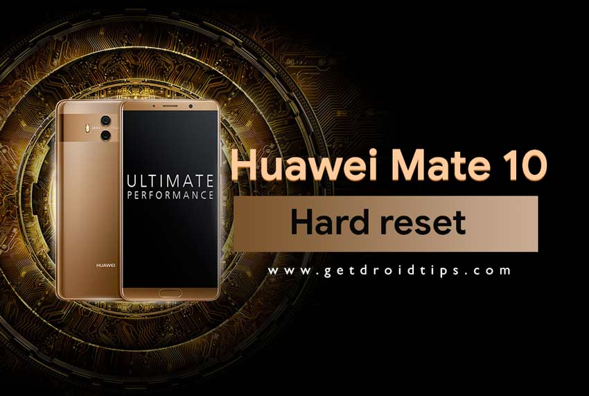 How to perform a Hard reset on Huawei Mate 10