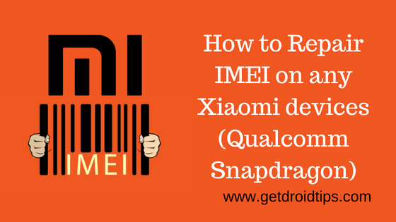 How to Repair IMEI on any Xiaomi devices (Qualcomm Snapdragon)