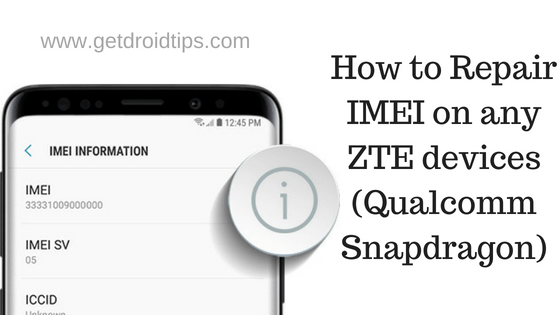 How to Repair IMEI on any ZTE devices (Qualcomm Snapdragon)