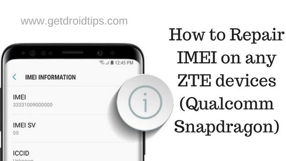 Cómo reparar IMEI en cualquier dispositivo ZTE (Qualcomm Snapdragon)
