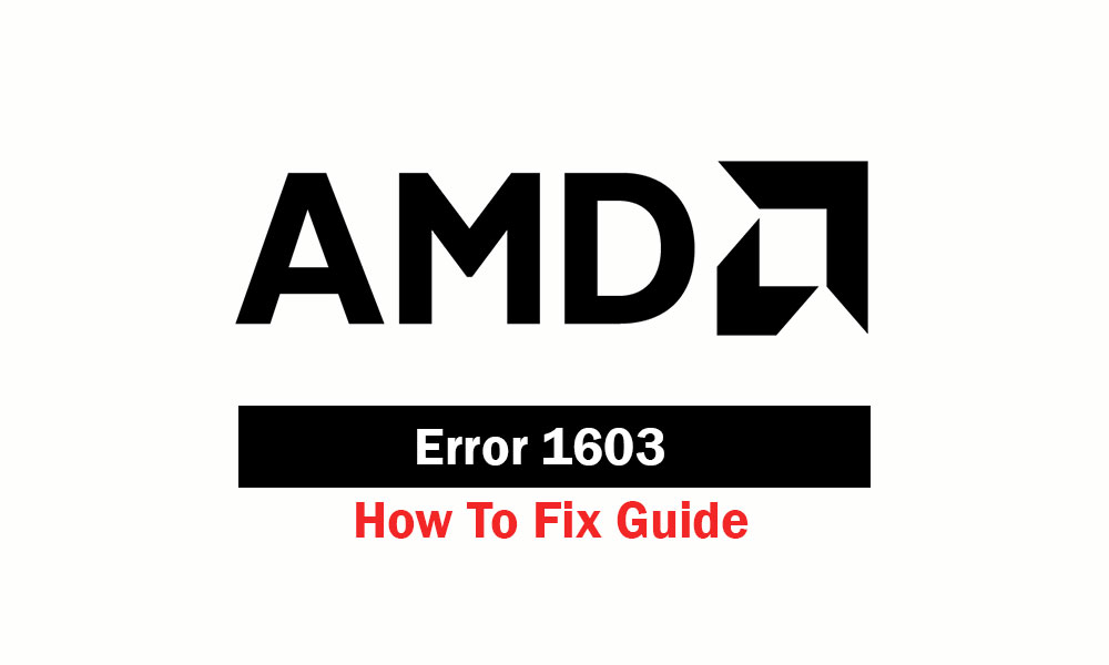 How to Fix AMD Error 1603 Driver Partially Installed