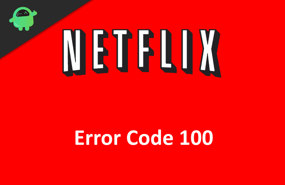 How to Fix Fix Netflix Error 100