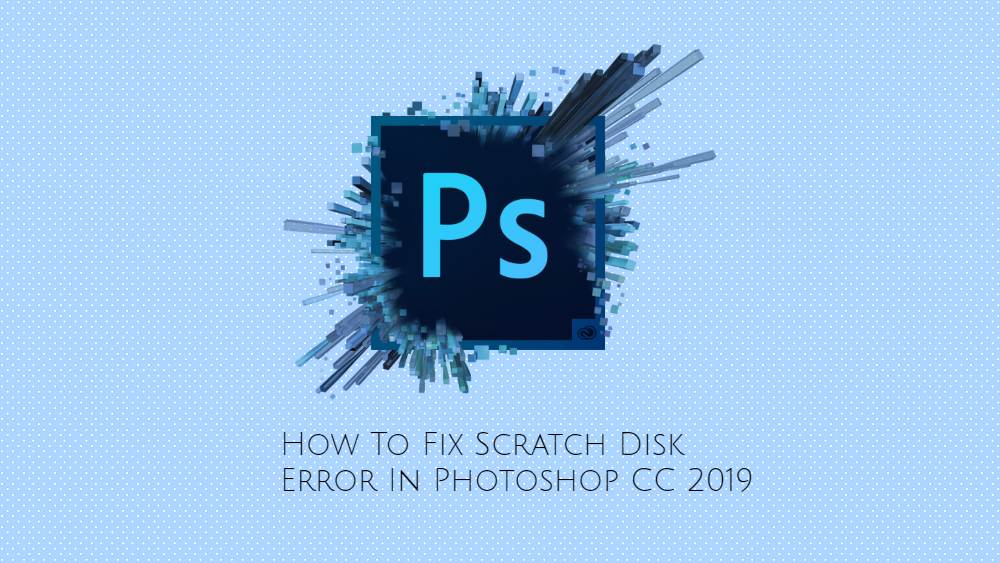 photoshop scratch disk error