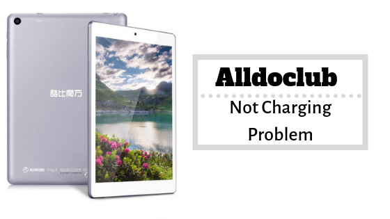 How To Fix Alldocube Not Charging Problem [Troubleshoot]