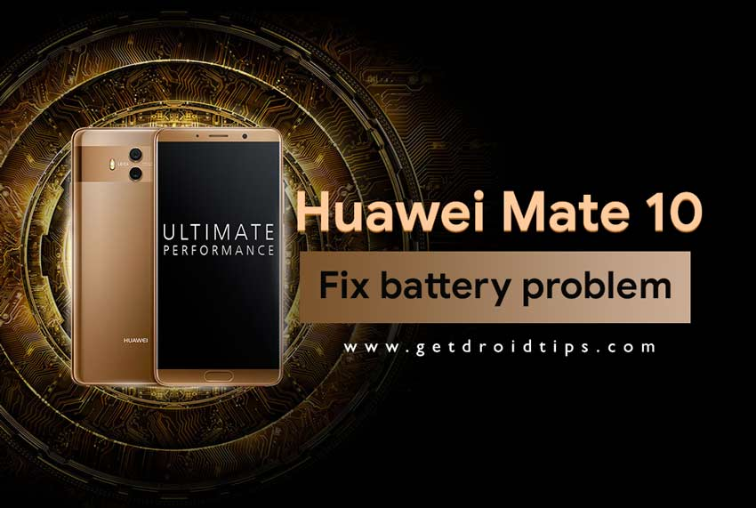 How to fix Huawei Mate 10 battery problem