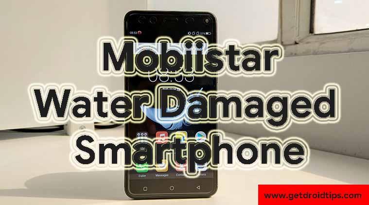 Cómo reparar el teléfono inteligente dañado por el agua Mobiistar [Quick Guide]