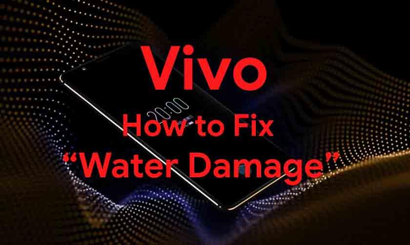 Cómo reparar el teléfono inteligente dañado por el agua Vivo [Quick Guide]