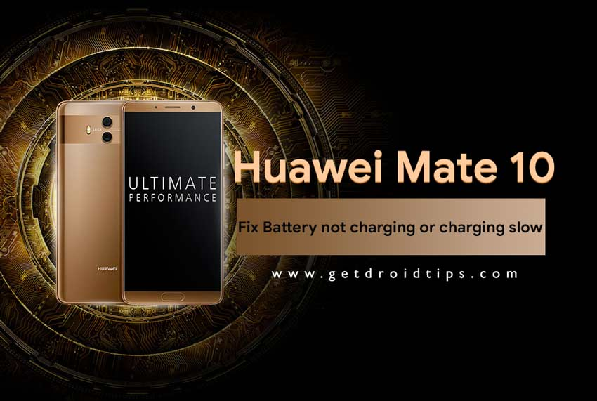 Cómo reparar la batería no carga o carga lenta en Huawei Mate 10