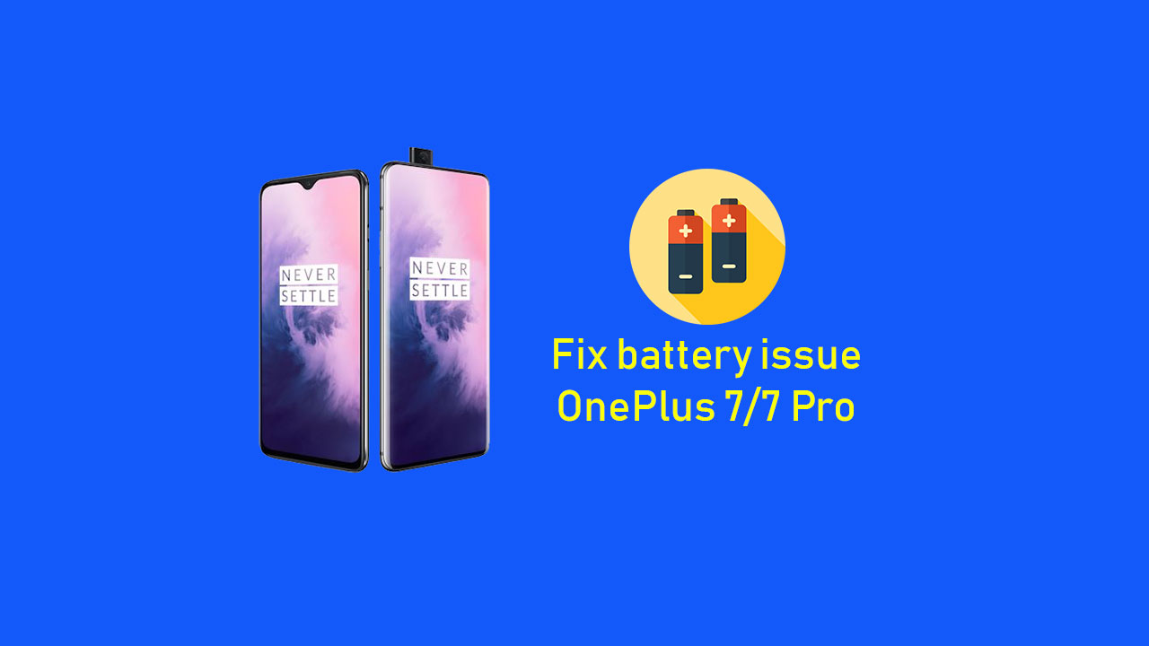 How to Fix battery life issue on OnePlus 7 and OnePlus 7 Pro