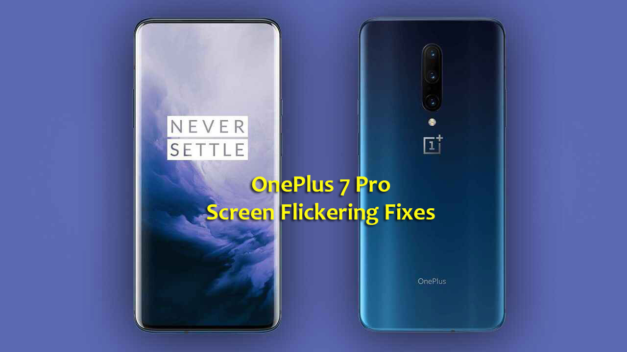 How to fix OnePlus 7 Pro screen flickering issue