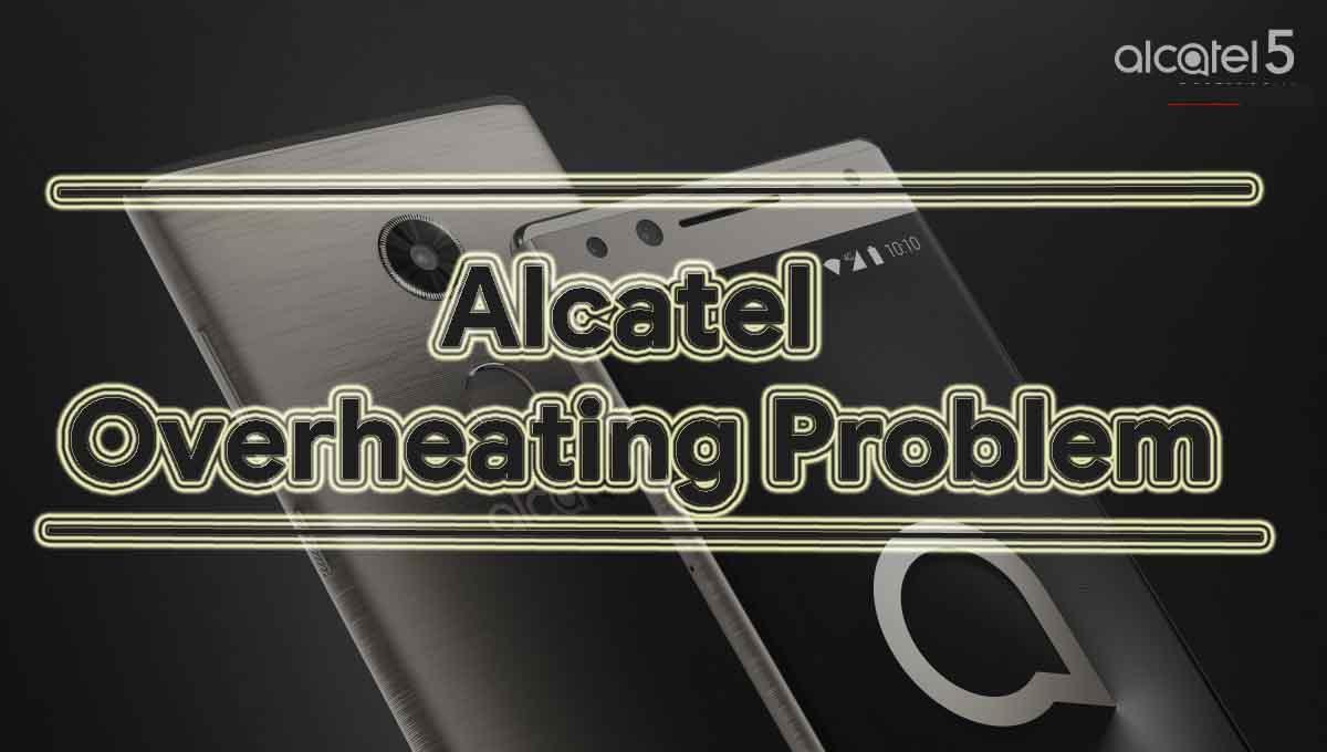 Cómo solucionar el problema de sobrecalentamiento de Alcatel - Solución de problemas y sugerencias