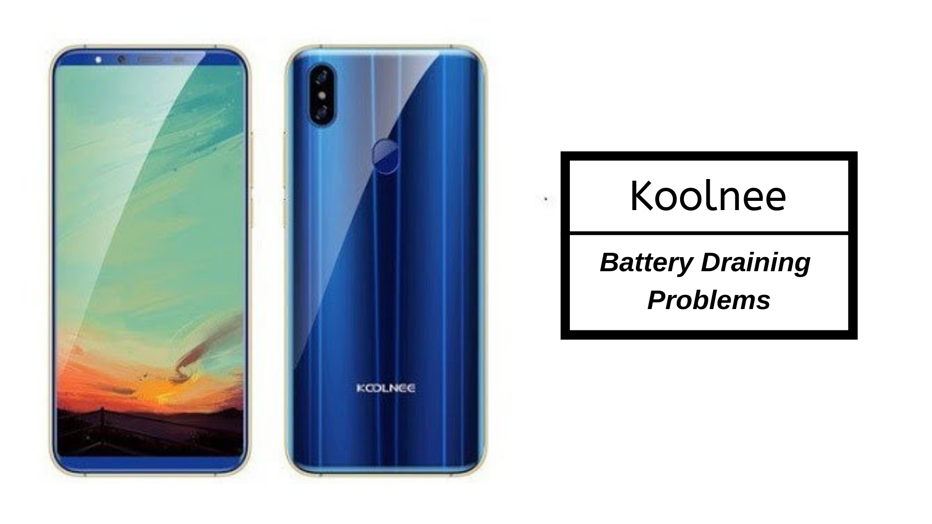 How Fix Koolnee Battery Draining Problems - Troubleshooting and Fixes