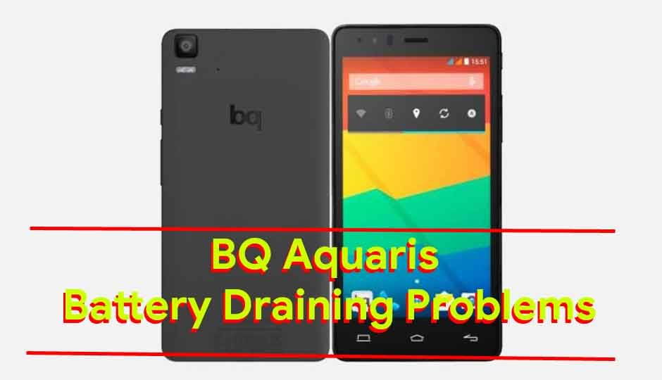 BQ Aquaris Battery Draining Problems -