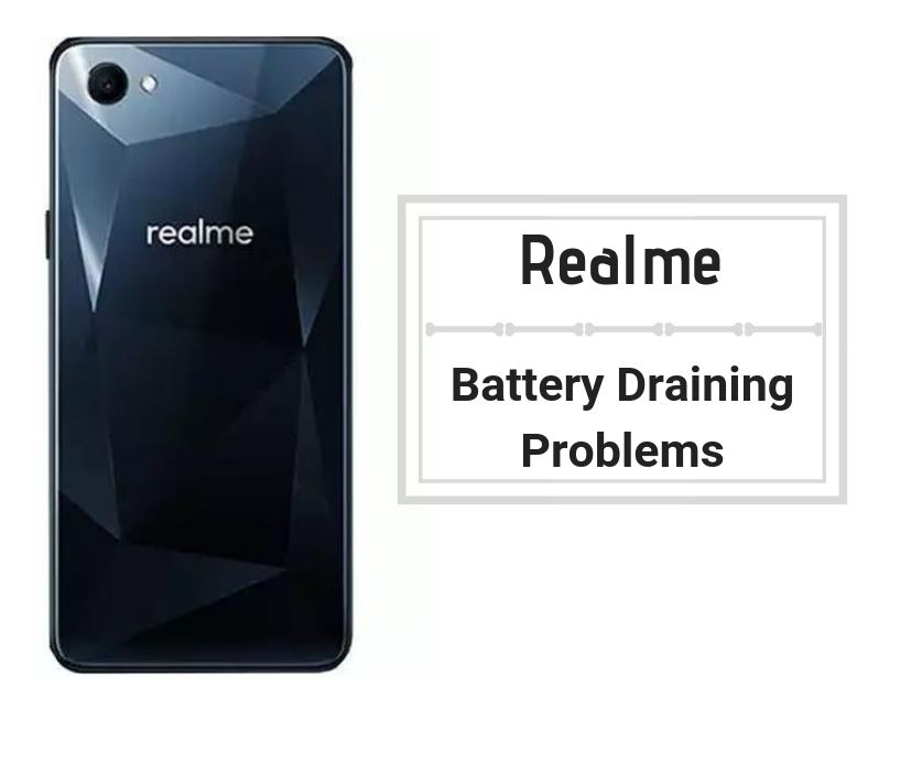 How Fix Realme Battery Draining Problems - Troubleshooting and Fixes