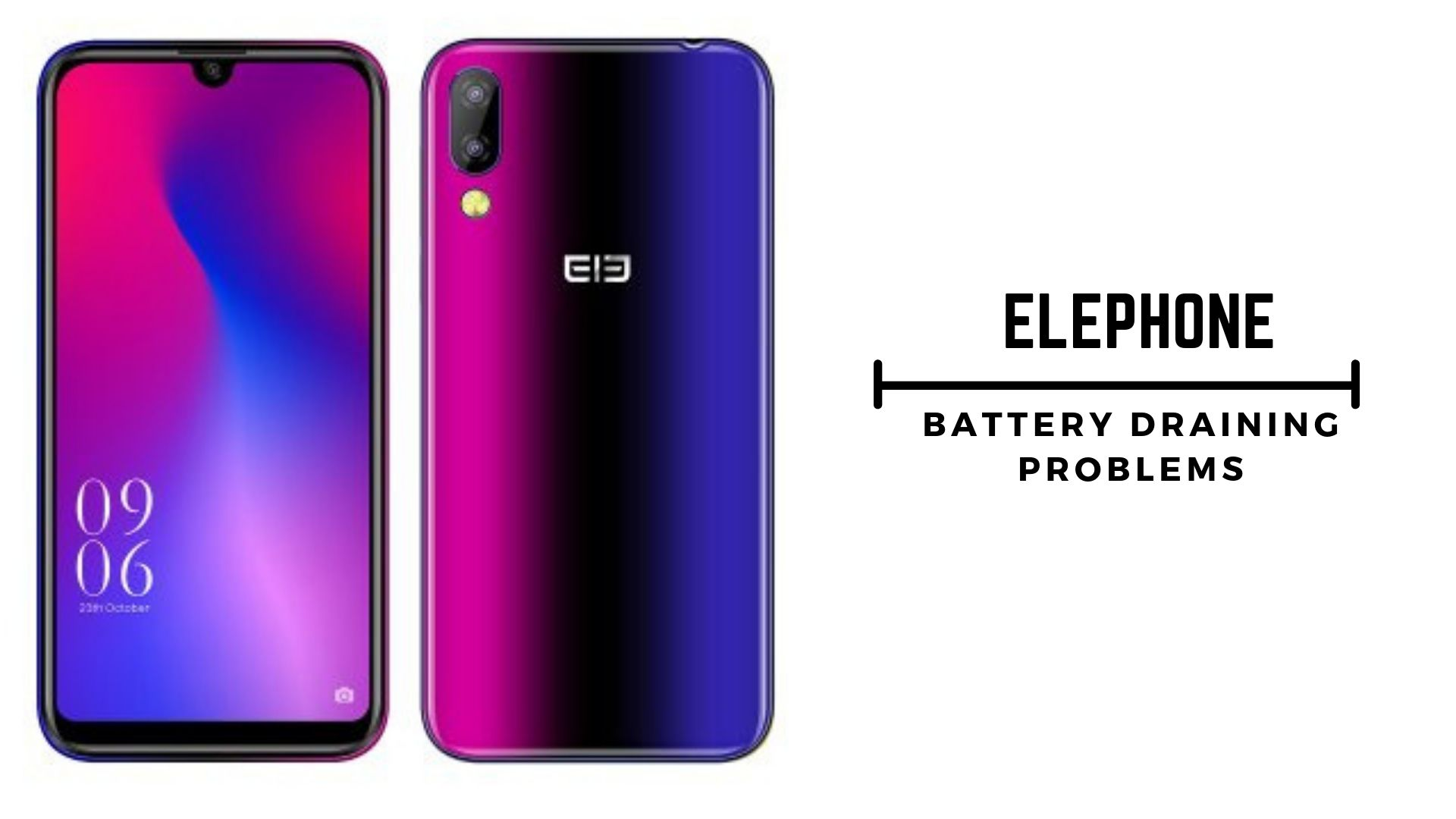 How Fix Elephone Battery Draining Problems - Troubleshooting and Fixes