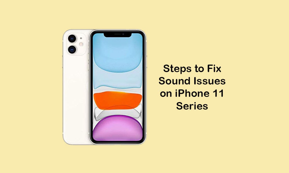 How to fix sound issues on iPhone 11, 11 Pro, and 11 Pro Max