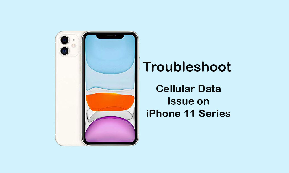How to Fix Cellular data issue on iPhone 11/11 Pro or 11 Pro Max