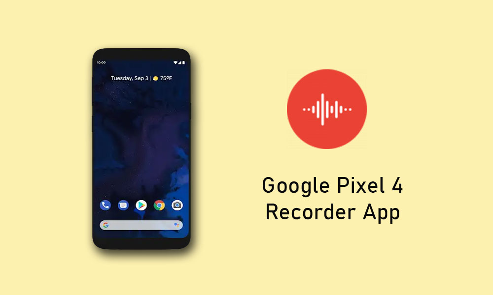 Download Google Pixel 4 Recorder app for any Android device