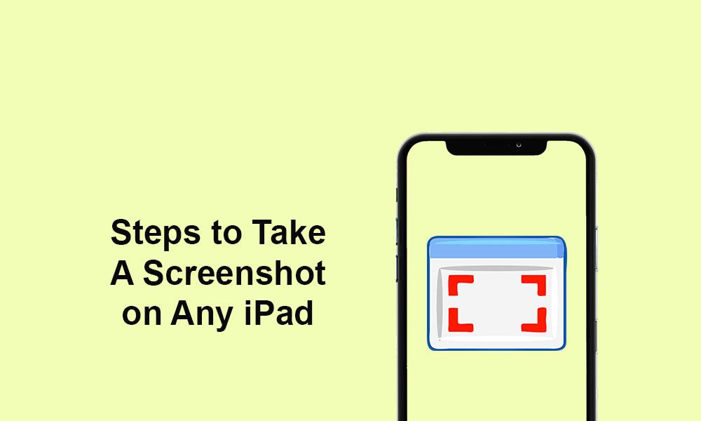 How to Take A Screenshot on Any iPad Model
