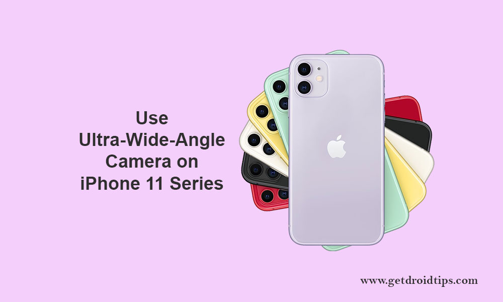 How to use ultra wide-angle camera on iPhone 11, 11 Pro, and 11 Pro Max