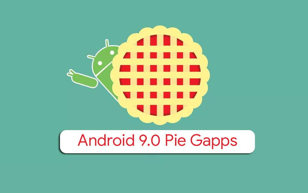 Android 9.0 Pie Gapps