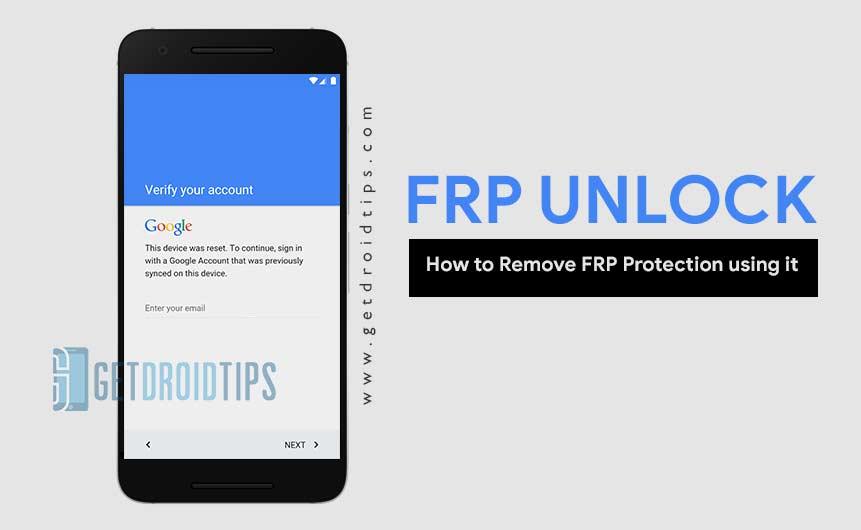 Descargar FRP Unlocker: Cómo quitar FRP Protection usándolo