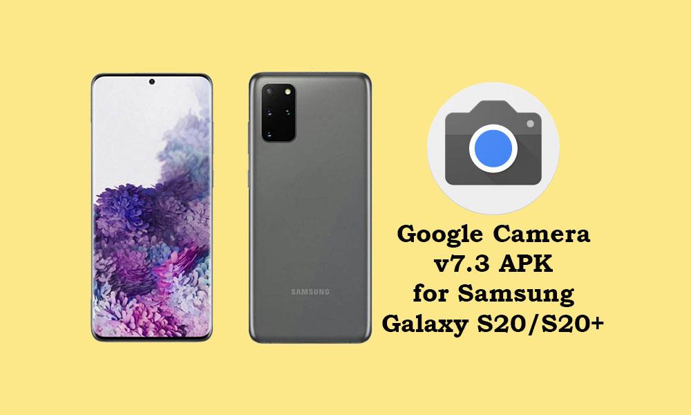 Descargar Google Camera 7.3 para Samsung Galaxy S20 y S20 + [APK included]