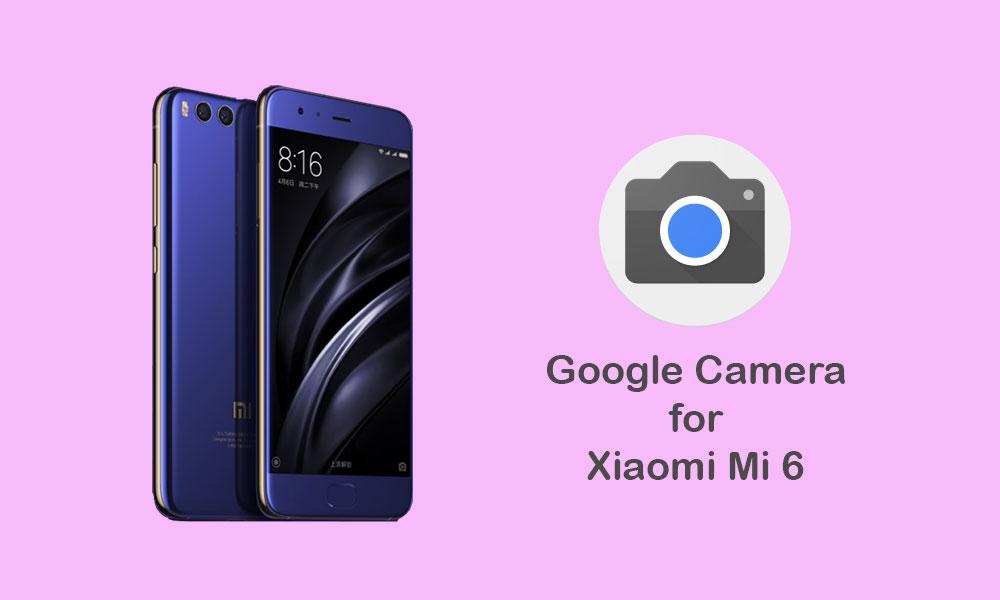 Download Google Camera for Mi 6 [APK]