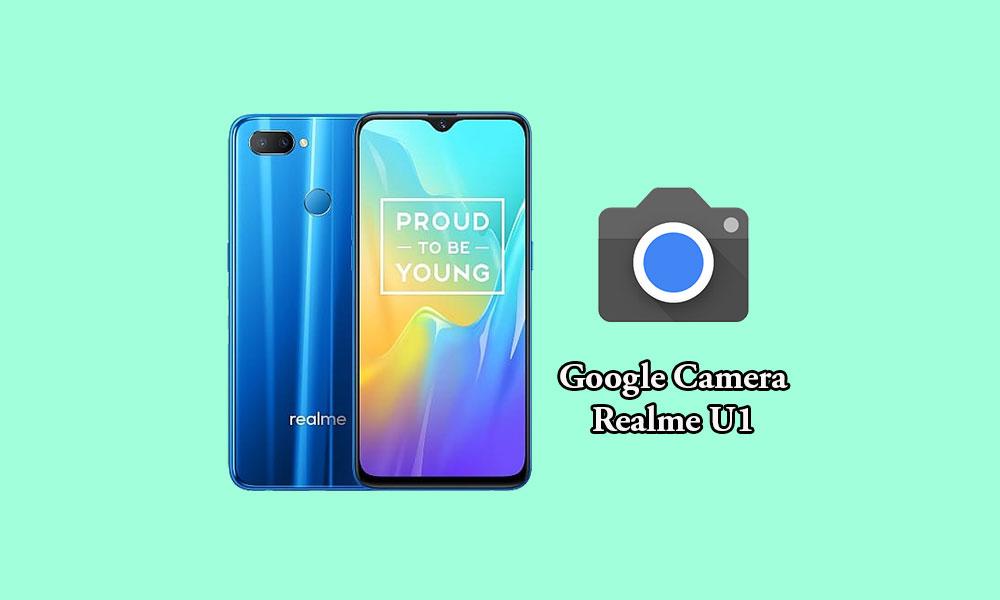 Download Google Camera for Realme U1 [GCam 6.1.021 mod APK]